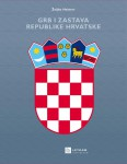 Grb i zastava Republike Hrvatske, Leykam International, Zagreb, 2008.