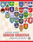 """Hrvoje Kekez: """"Grbovi gradova u Republici Hrvatskoj"""", Mozaik knjiga, Zagreb, 2009."""