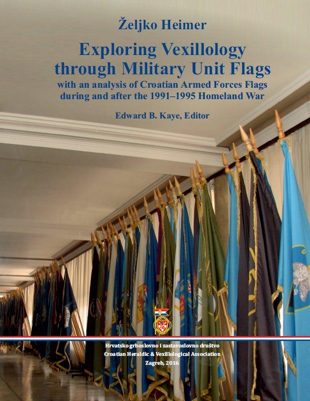 Heimer: Exploring Vexillology through Military Unit Flags, HGZD, Zagreb, 2016.