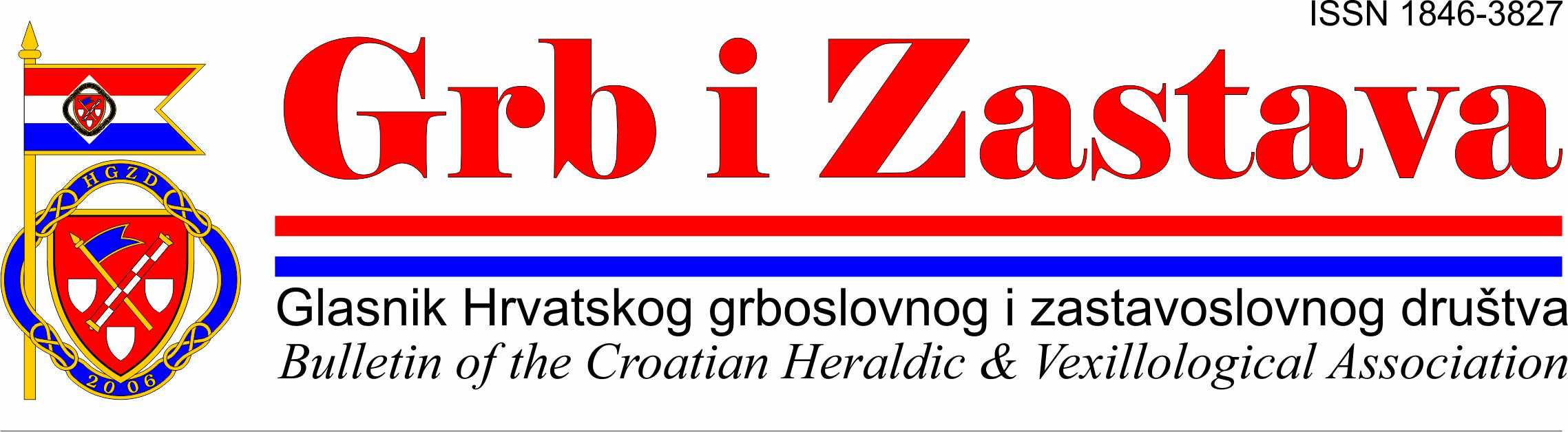 Grb i zastava - Glasnik Hrvatskog grboslovnog i zastavoslovnog društva | Bullletin of the Croatian Heraldic and Vexillological AssociationGrb i zastava